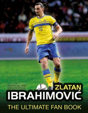Ibrahimovic: The Ultimate Fan Book