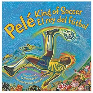 Pele, King of Soccer/El Rey del Futbol: Bilingual Spanish-English