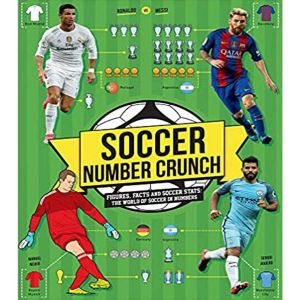 Soccer Number Crunch:-Figures, Facts and Soccer Stats: the World of Soccer in Numbers